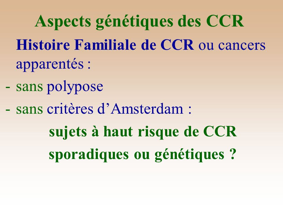 Aspects génétiques des CCR