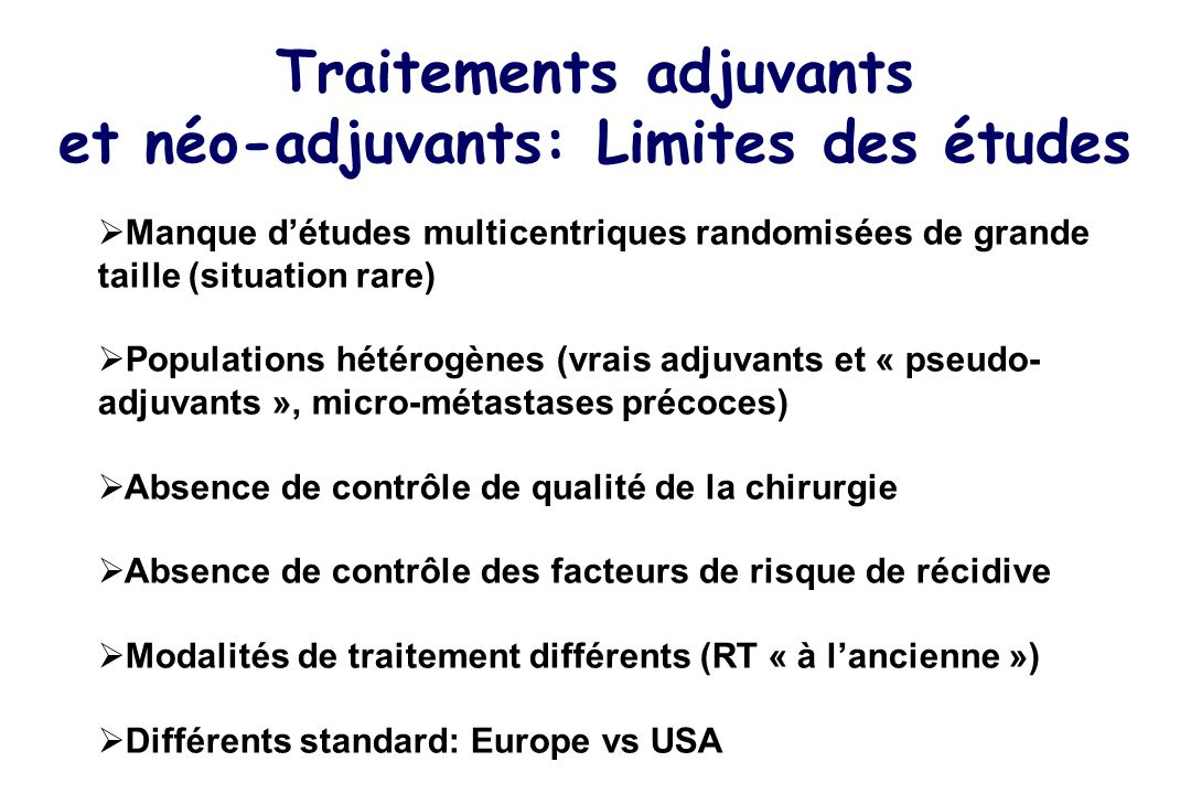 Traitements adjuvants et néo-adjuvants: Limites des études