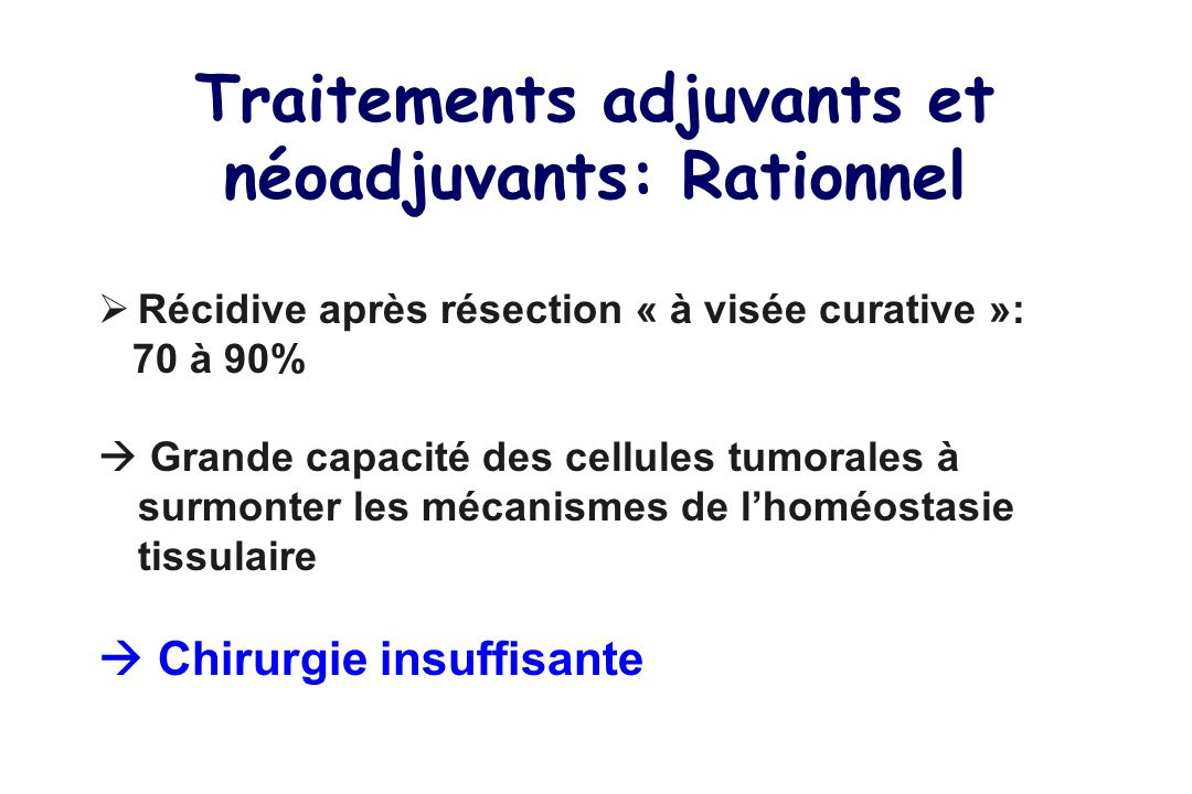 Traitements adjuvants et néoadjuvants: Rationnel