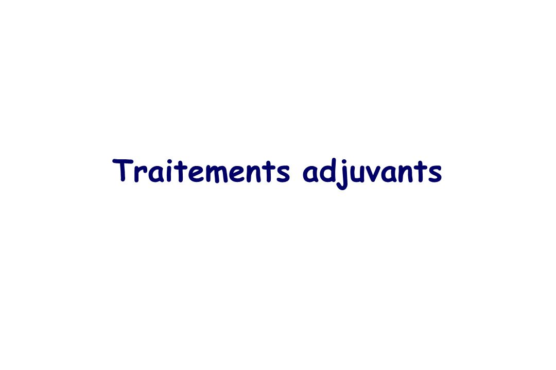 Traitements adjuvants