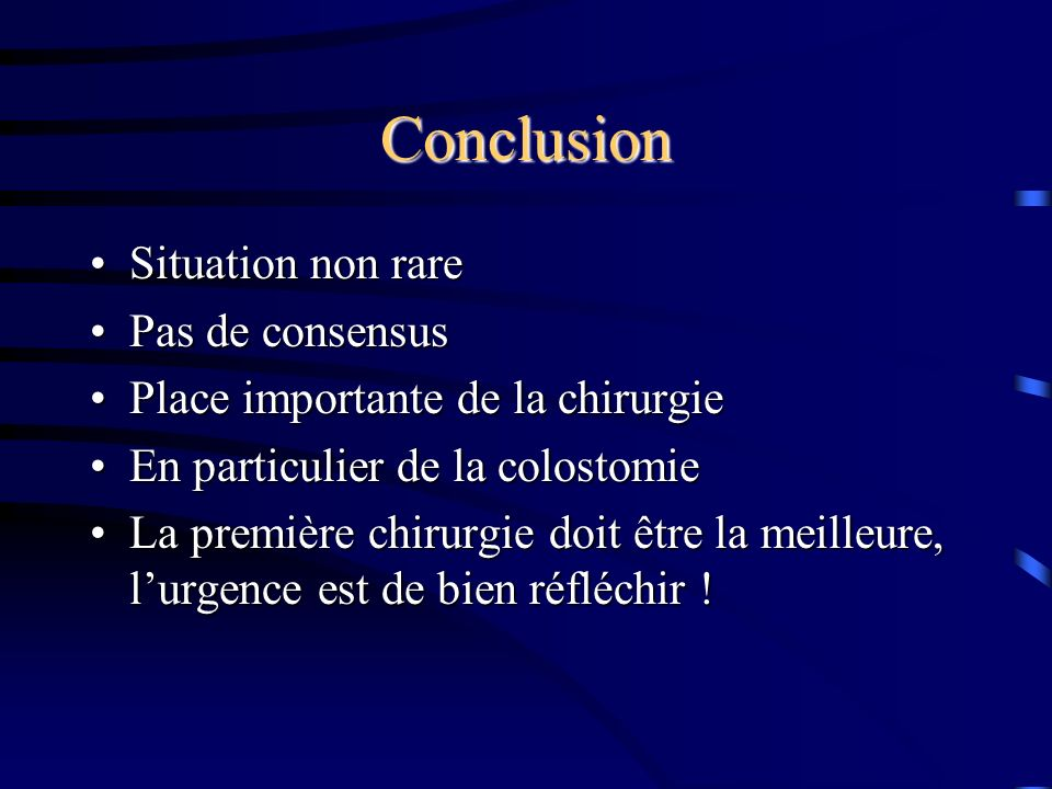Conclusion Situation non rare Pas de consensus