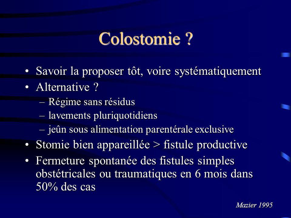 Colostomie Savoir la proposer tôt, voire systématiquement