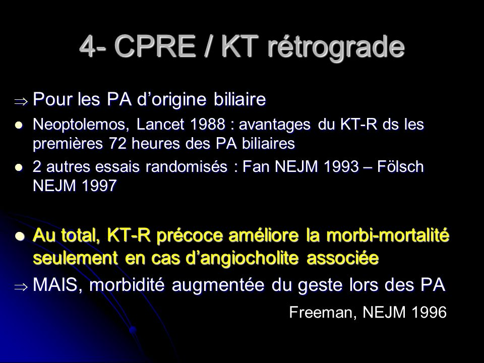 4- CPRE / KT rétrograde Pour les PA d'origine biliaire