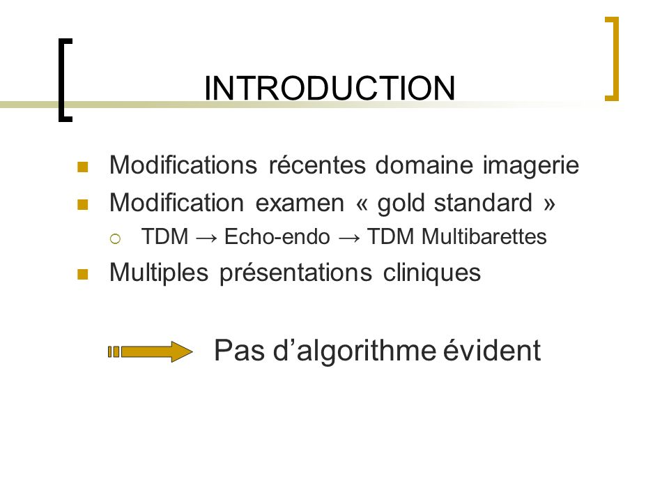 INTRODUCTION Modifications récentes domaine imagerie