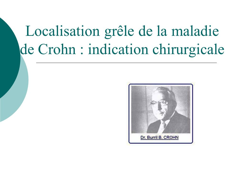 Localisation grêle de la maladie de Crohn : indication chirurgicale