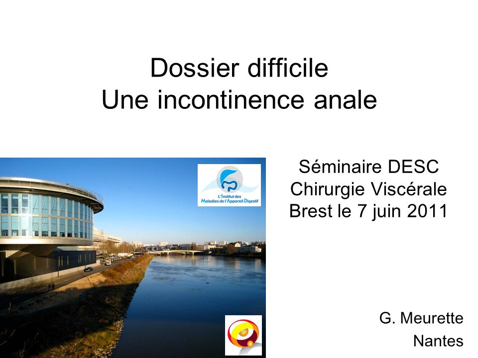 Dossier difficile Une incontinence anale