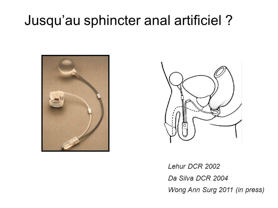 Jusqu'au sphincter anal artificiel
