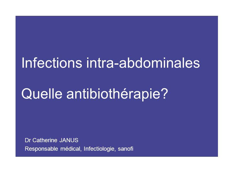 Infections intra-abdominales Quelle antibiothérapie