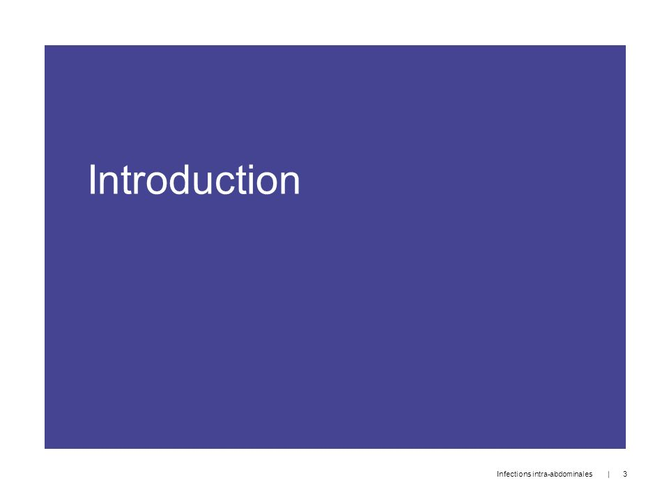 Introduction Infections intra-abdominales