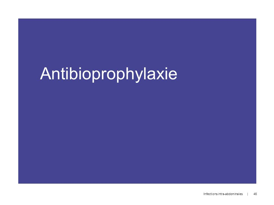 Antibioprophylaxie Infections intra-abdominales