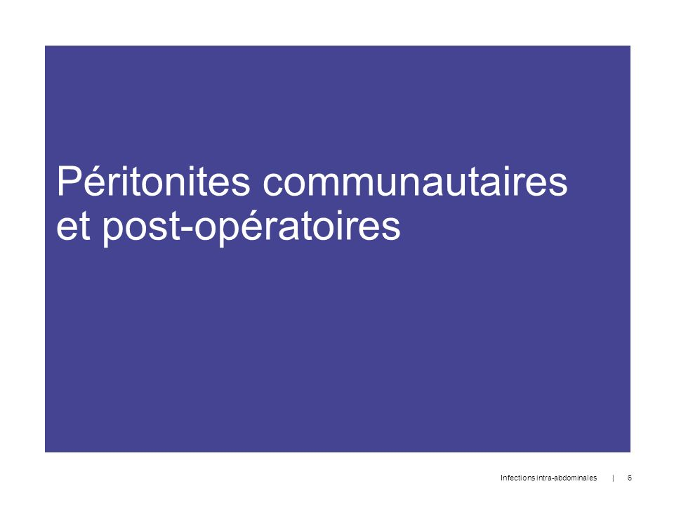 Péritonites communautaires et post-opératoires