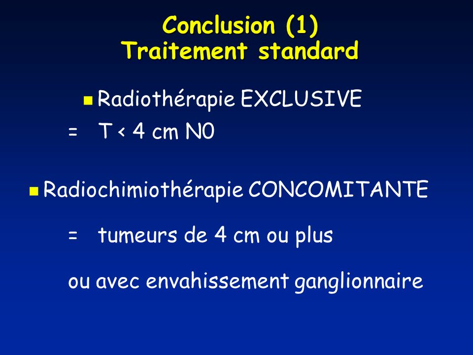 Conclusion (1) Traitement standard