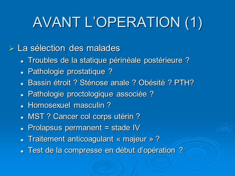 AVANT L'OPERATION (1) La sélection des malades