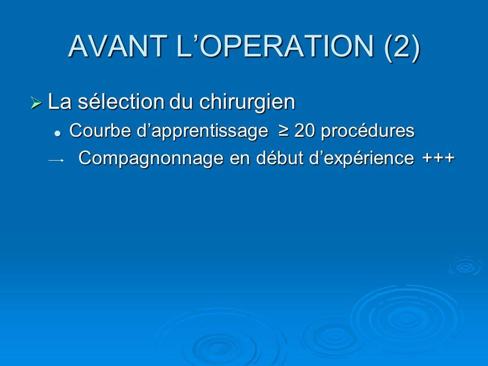 AVANT L'OPERATION (2) La sélection du chirurgien