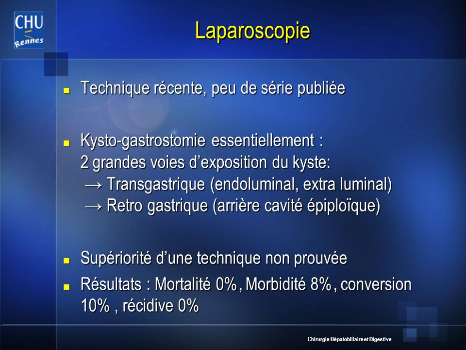 Laparoscopie Technique récente, peu de série publiée