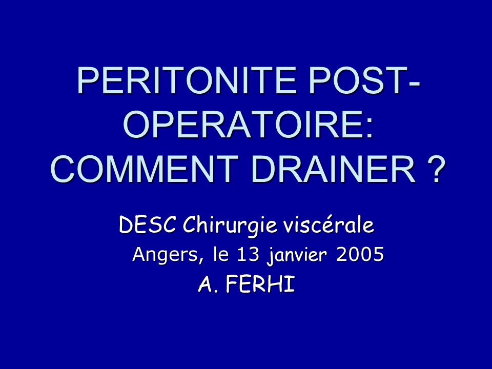 PERITONITE POST-OPERATOIRE: COMMENT DRAINER