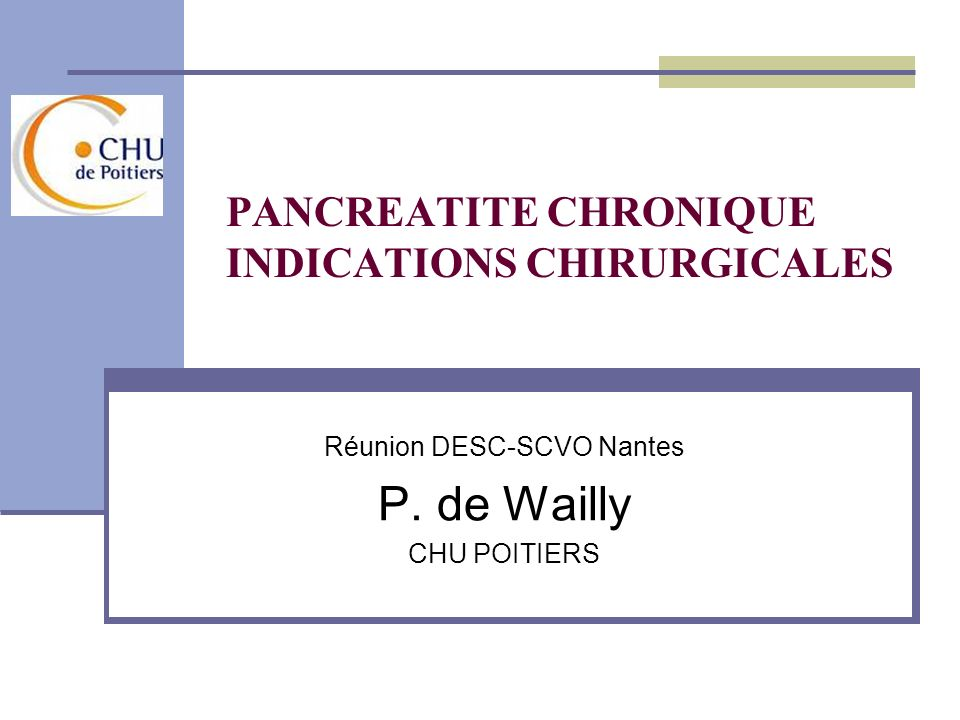 PANCREATITE CHRONIQUE INDICATIONS CHIRURGICALES