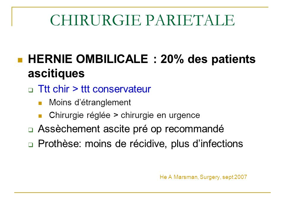 CHIRURGIE PARIETALE HERNIE OMBILICALE : 20% des patients ascitiques
