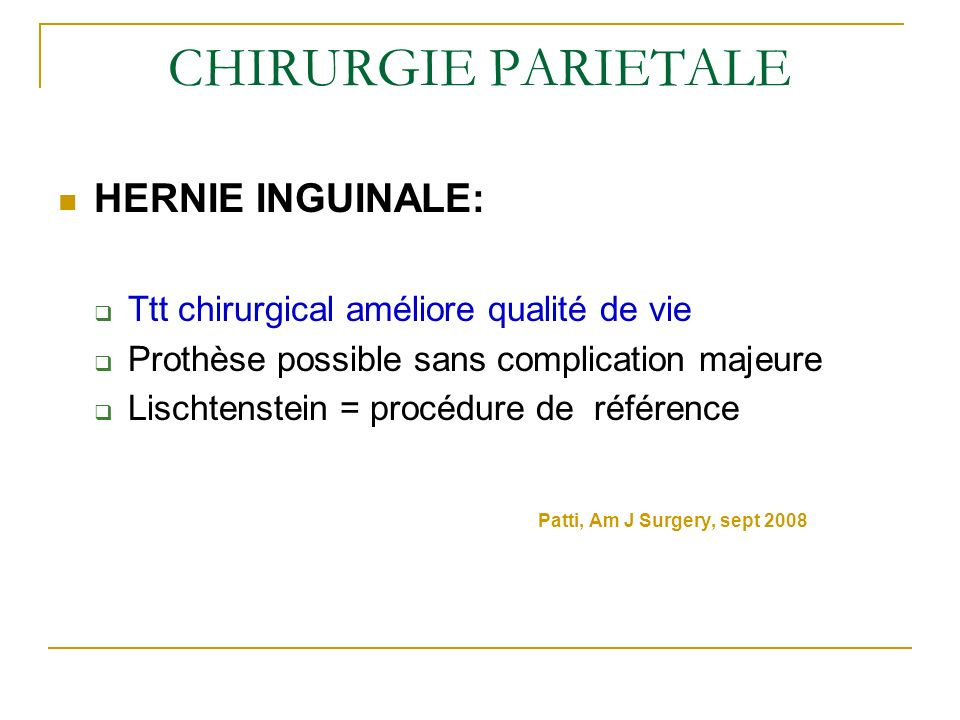 CHIRURGIE PARIETALE HERNIE INGUINALE: Patti, Am J Surgery, sept 2008