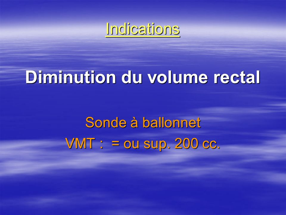 Diminution du volume rectal