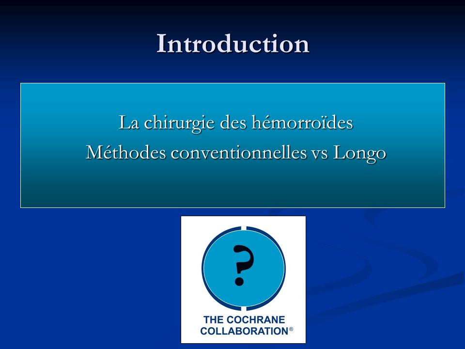 Introduction La chirurgie des hémorroïdes