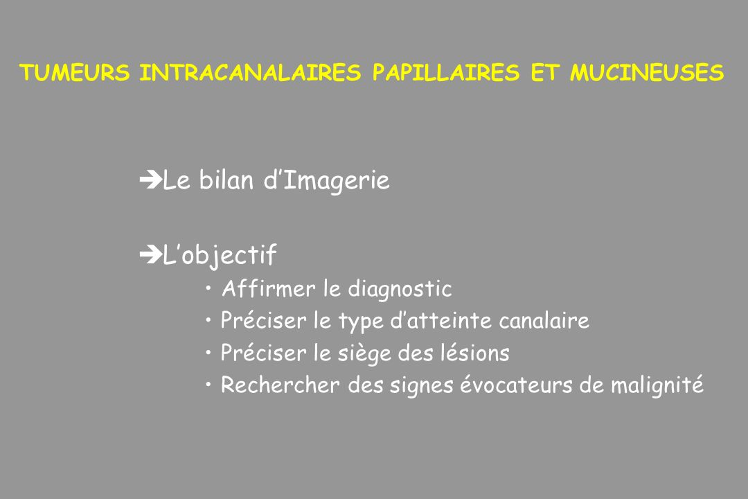 TUMEURS INTRACANALAIRES PAPILLAIRES ET MUCINEUSES