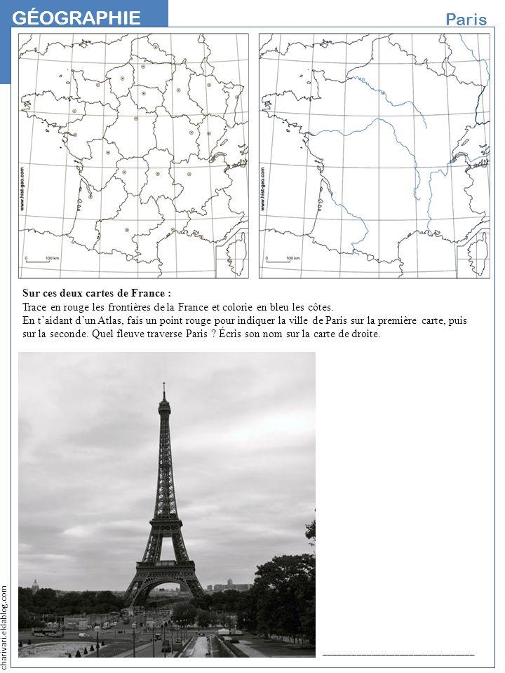 GéographieParis. NOM. Sur ces deux cartes de France : Trace en rouge les frontières de la France et colorie en bleu les côtes.