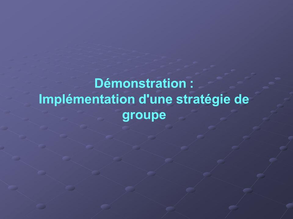 Démonstration : Implémentation d une stratégie de groupe