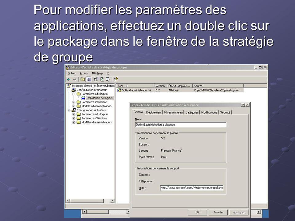 Pour modifier les paramètres des applications, effectuez un double clic sur le package dans le fenêtre de la stratégie de groupe