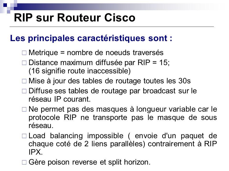 RIP sur Routeur Cisco Les principales caractéristiques sont :
