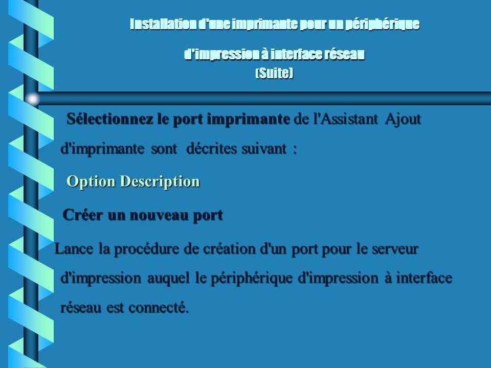Installation d une imprimante pour un périphérique d impression à interface réseau (Suite)