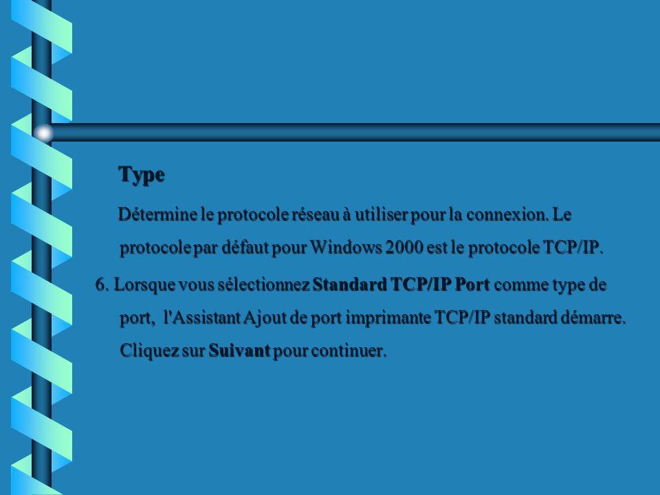 TypeDétermine le protocole réseau à utiliser pour la connexion. Le protocole par défaut pour Windows 2000 est le protocole TCP/IP.