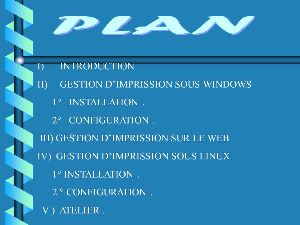 PLAN INTRODUCTION GESTION D'IMPRISSION SOUS WINDOWS 1° INSTALLATION .