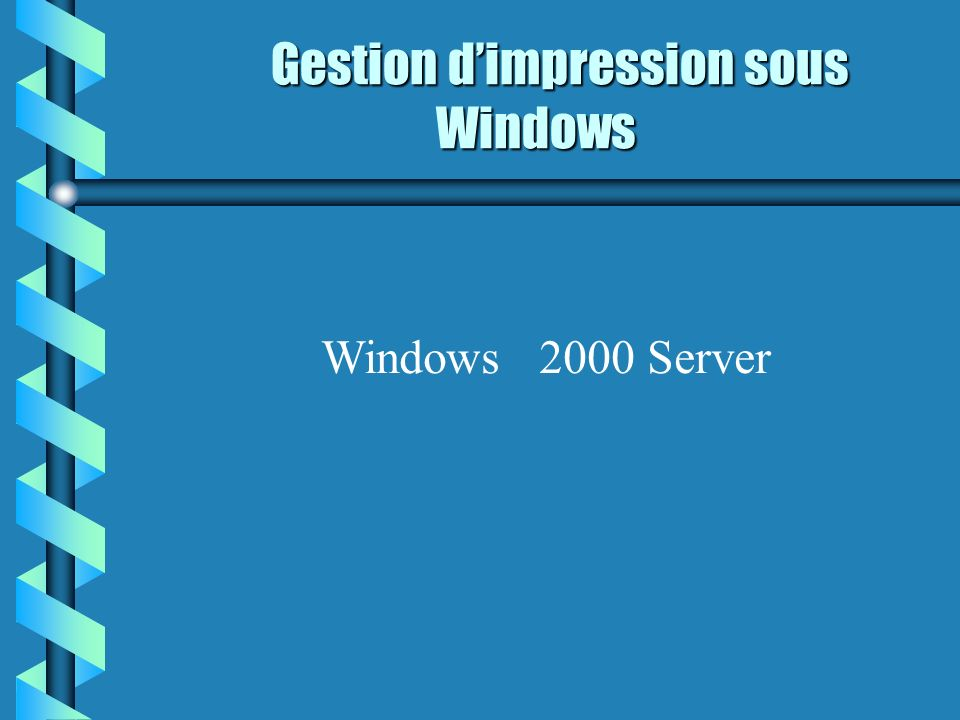 Gestion d'impression sous Windows
