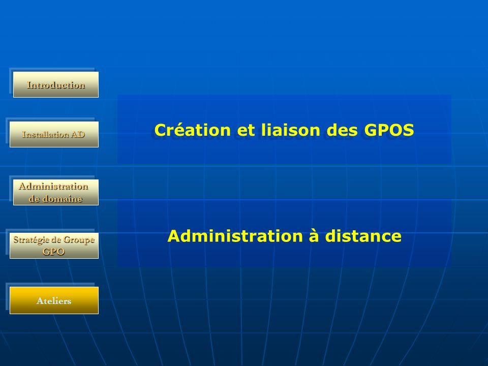 Création et liaison des GPOS Administration à distance