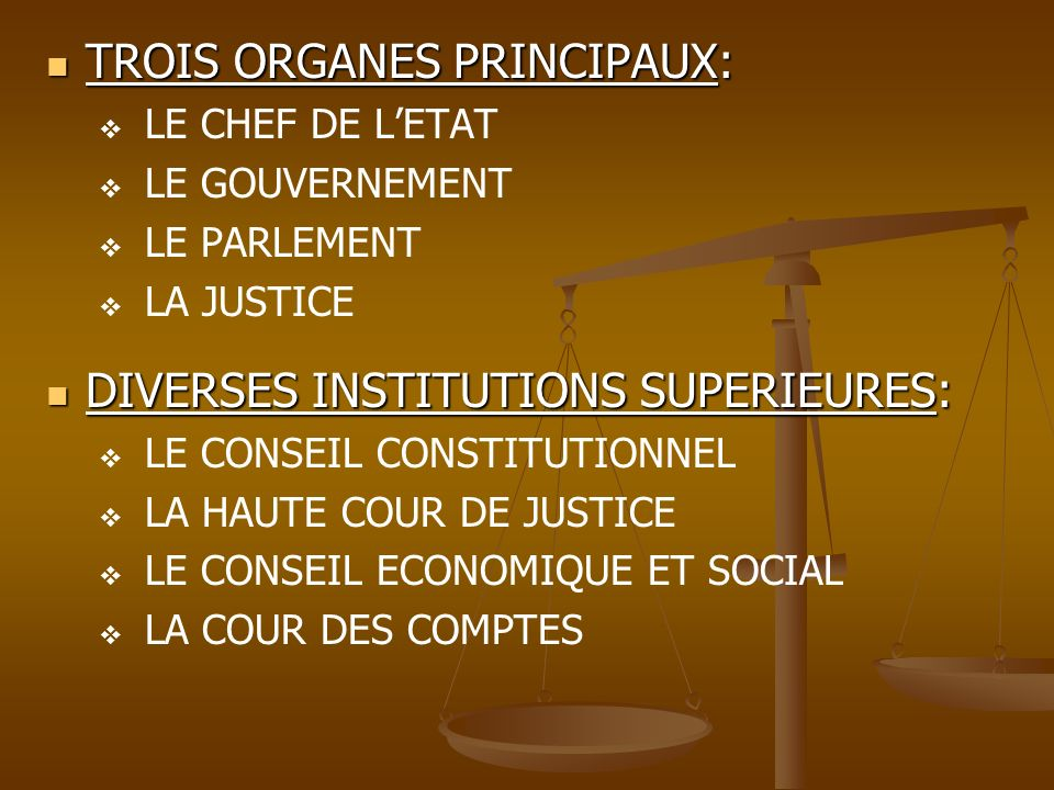 TROIS ORGANES PRINCIPAUX: