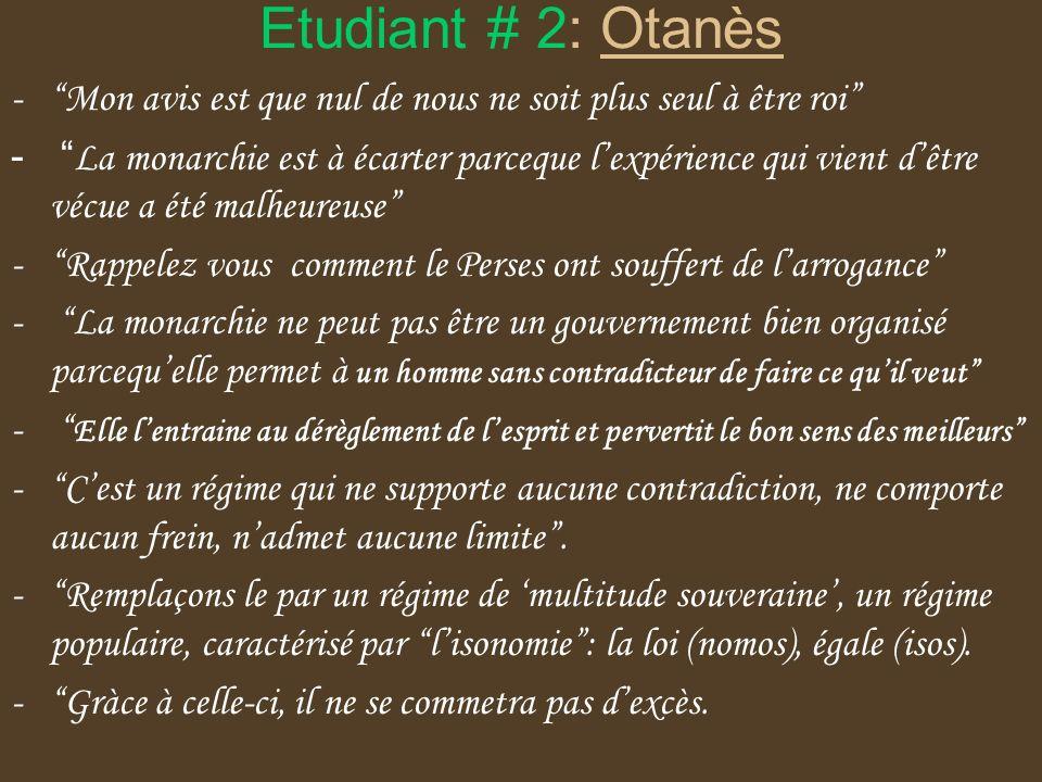 Etudiant # 2: Otanès Mon avis est que nul de nous ne soit plus seul à être roi