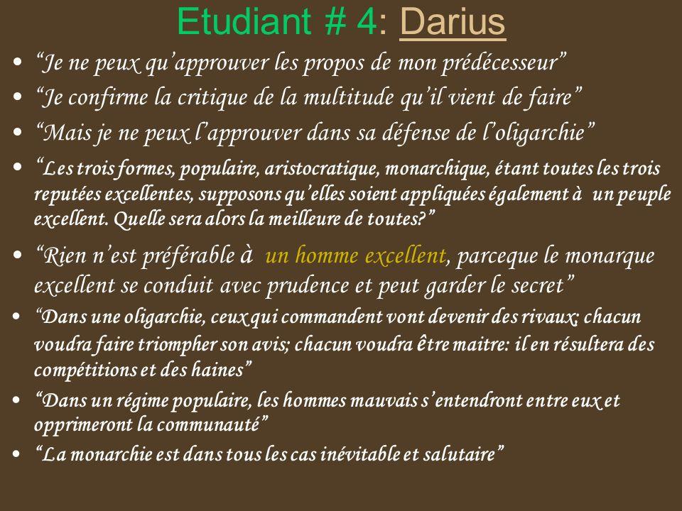 Etudiant # 4: Darius Je ne peux qu'approuver les propos de mon prédécesseur Je confirme la critique de la multitude qu'il vient de faire