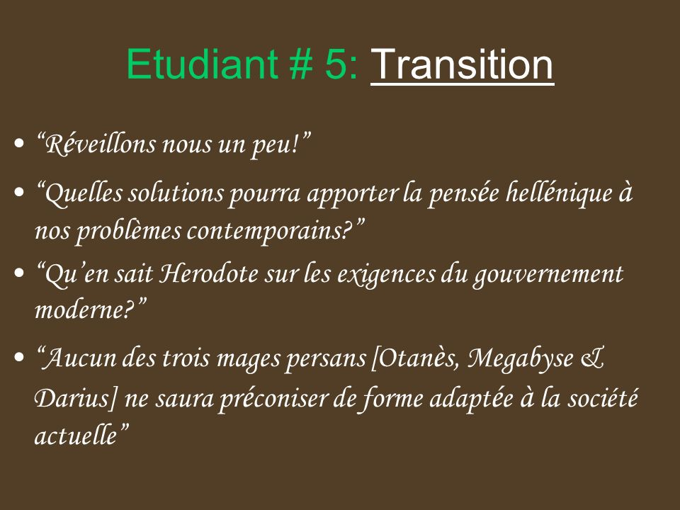 Etudiant # 5: Transition