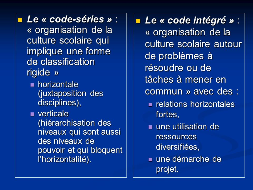 Le « code-séries » : « organisation de la culture scolaire qui implique une forme de classification rigide »