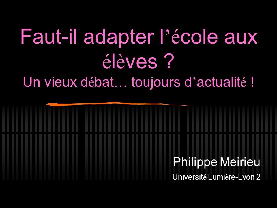 Philippe Meirieu Université Lumière-Lyon 2