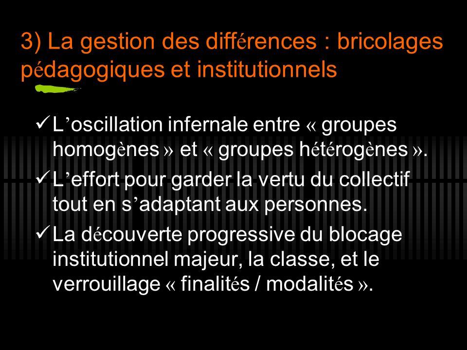 3) La gestion des différences : bricolages pédagogiques et institutionnels