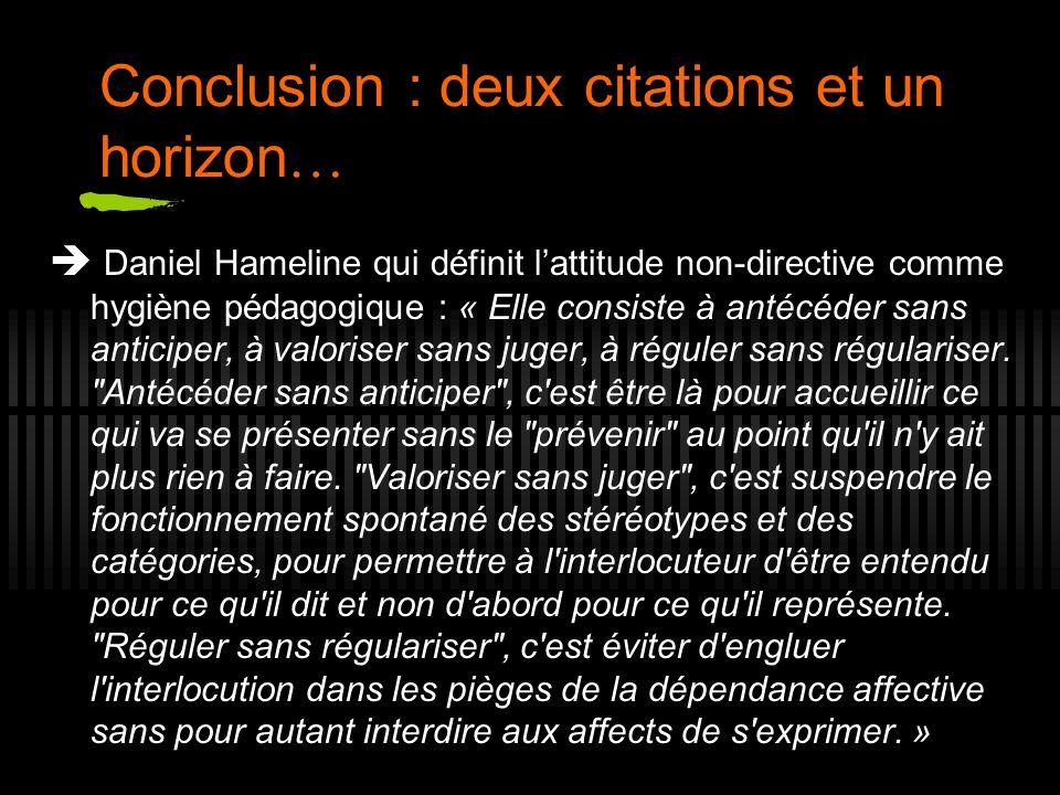 Conclusion : deux citations et un horizon…
