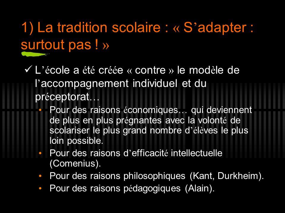 1) La tradition scolaire : « S'adapter : surtout pas ! »