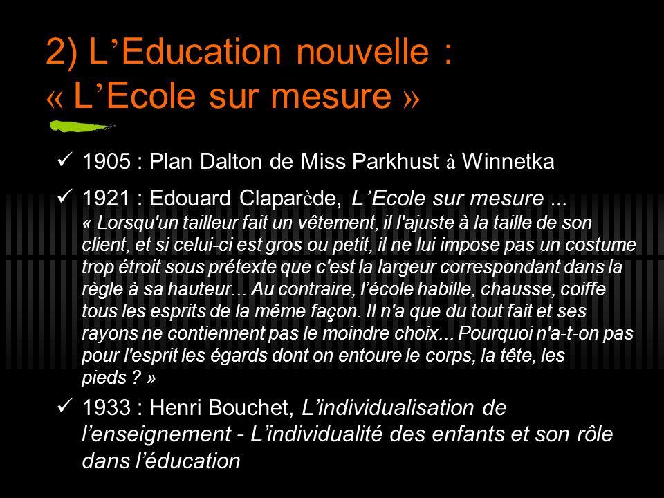 2) L'Education nouvelle : « L'Ecole sur mesure »