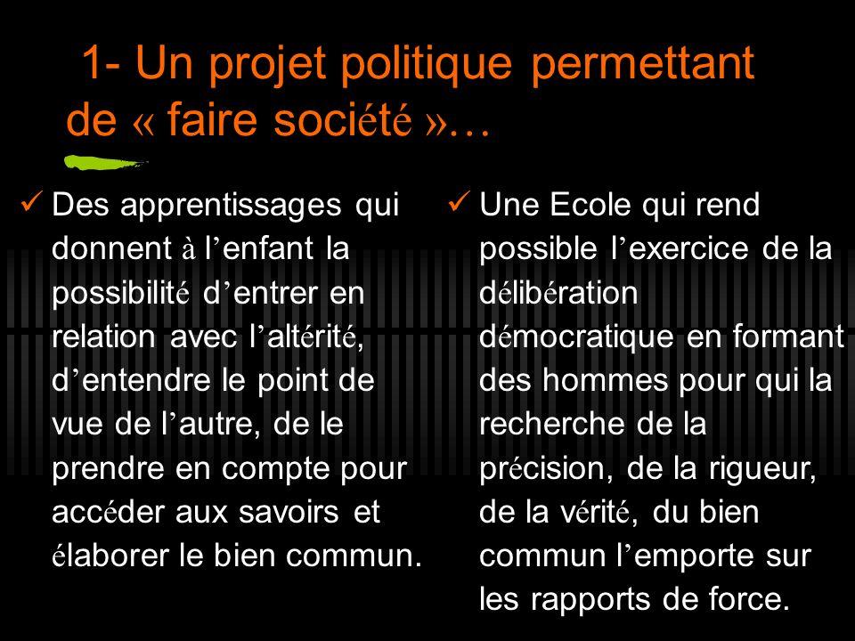 1- Un projet politique permettant de « faire société »…
