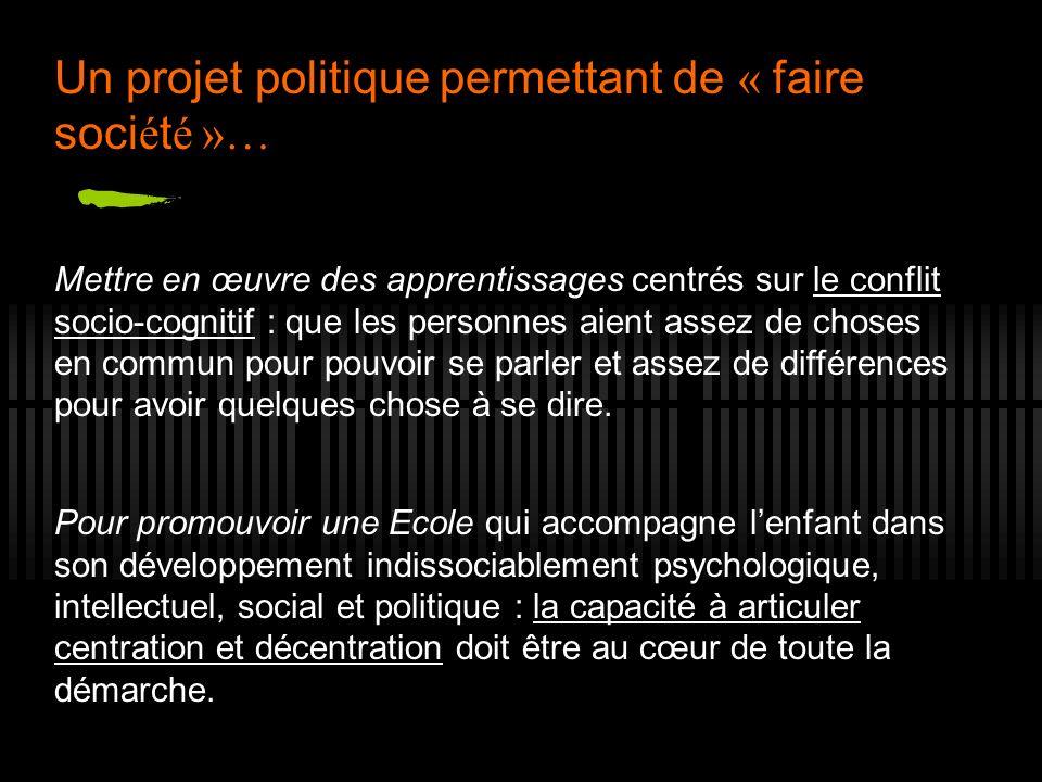 Un projet politique permettant de « faire société »…