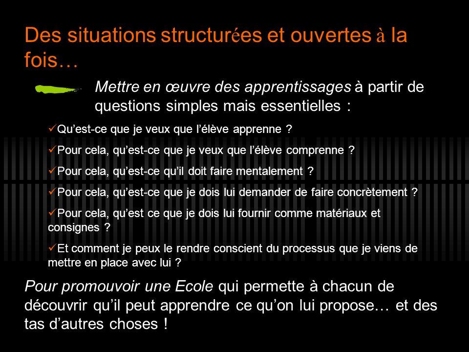 Des situations structurées et ouvertes à la fois…