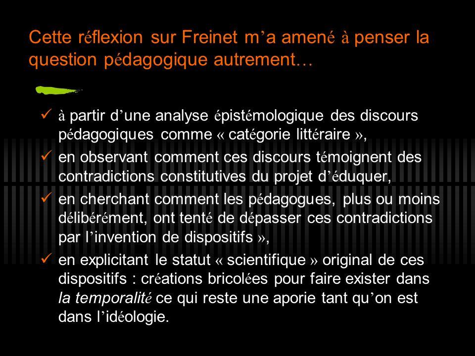 Cette réflexion sur Freinet m'a amené à penser la question pédagogique autrement…