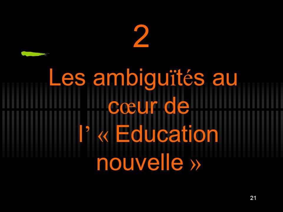 Les ambiguïtés au cœur de l' « Education nouvelle »